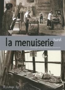 La menuiserie : chronique d'une fermeture annoncée - Aurel