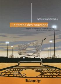 Le temps des sauvages - SébastienGoethals