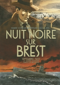 Nuit noire sur Brest : septembre 1937 : la guerre d'Espagne s'invite en Bretagne - DamienCuvillier