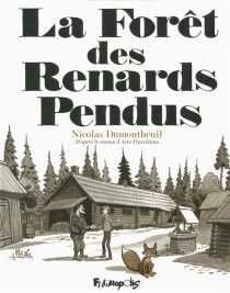 La forêt des renards pendus - NicolasDumontheuil