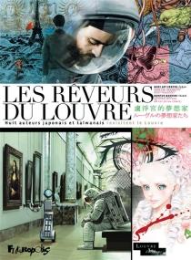 Les rêveurs du Louvre : huit auteurs japonais et taïwanais revisitent le Louvre -