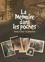 La mémoire dans les poches : le récit complet - LucBrunschwig, ÉtienneLe Roux