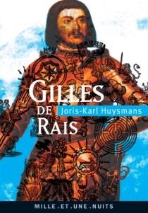 Gilles de Rais : La magie en Poitou suivi de deux documents inédits - Joris-KarlHuysmans