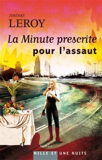 La minute prescrite pour l'assaut - JérômeLeroy
