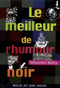 Le meilleur de l'humour noir - SébastienBailly