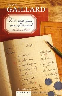 Qu'il était beau mon Meccano ! : 21 leçons de choses : chroniques - JacquesGaillard
