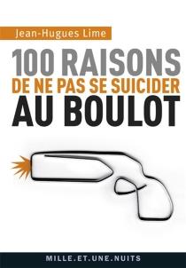 100 raisons de ne pas se suicider au boulot - Jean-HuguesLime