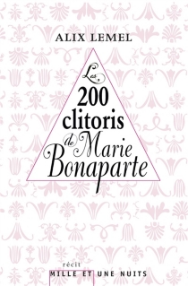 Les 200 clitoris de Marie Bonaparte - AlixLemel