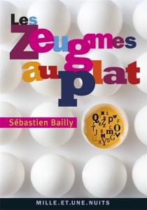 Les zeugmes au plat : éloge d'une tournure humoristique - SébastienBailly