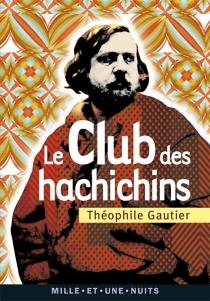 Le club des Hachichins - ThéophileGautier