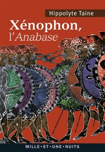 Xénophon, L'Anabase - Hippolyte-Adolphe Taine