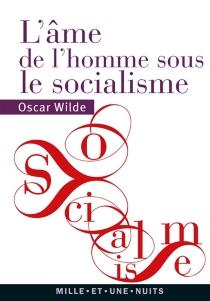 L'âme de l'homme sous le socialisme - OscarWilde