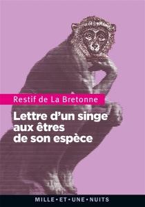 Lettre d'un singe aux animaux de son espèce - Nicolas-EdmeRétif de La Bretonne
