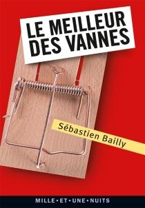 Le meilleur des vannes - SébastienBailly