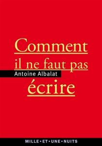 Comment il ne faut pas écrire - AntoineAlbalat