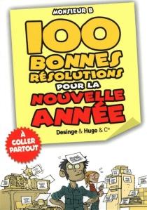 100 bonnes résolutions pour la nouvelle année - Monsieur B.