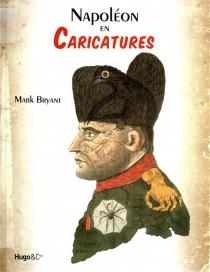 Napoléon en caricatures - MarkBryant