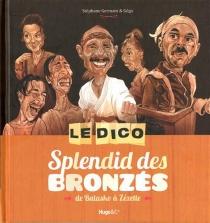 Le dico Splendid des Bronzés : de Balasko à Zézette - StéphaneGermain