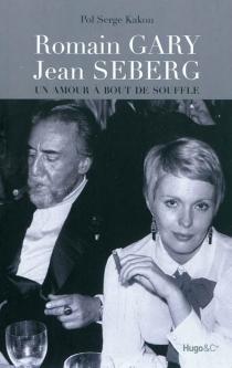 Romain Gary, Jean Seberg : un amour à bout de souffle - Pol SergeKakon