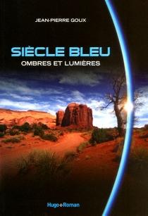 Siècle bleu - Jean-PierreGoux