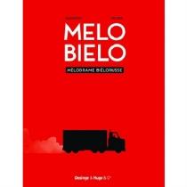 Mélo biélo : mélodrame biélorusse - OlivierBesseron