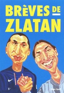 Brèves de Zlatan - ZlatanIbrahimovic