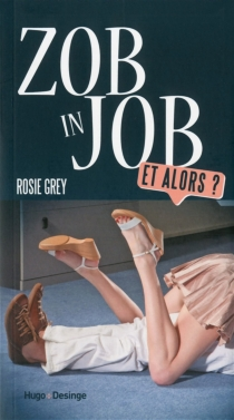 Zob in job : et alors ? - Rosie Grey