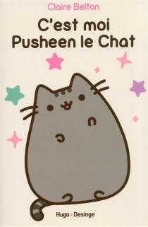 C'est moi Pusheen le chat - ClaireBelton