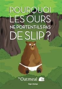 Pourquoi les ours ne portent-ils pas de slip ? - Oatmeal