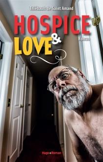 Hospice et love - Thiébault deSaint-Amand