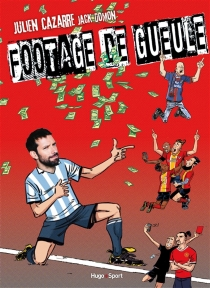 Footage de gueule - JulienCazarre