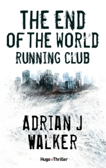 The end of the world running club - Adrian J. Walker
