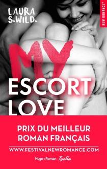 My escort love - Laura S.Wild
