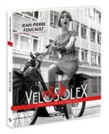 VéloSolex : l'épopée d'un cyclomoteur - Jean-PierreFoucault