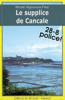Le supplice de Cancale - Nicole Vigouroux-Frey