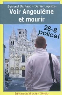 Voir Angoulême et mourir - BernardBaritaud