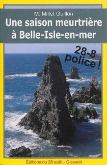 Une saison meurtrière à Belle-Isle-en-mer - M.Millet-Guillon