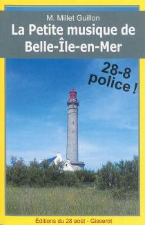 La petite musique de Belle-Ile-en-Mer - M.Millet-Guillon