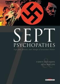 Sept psychopathes : sept fous furieux sont chargés d'assassiner Hitler - SeanPhillips