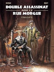Double assassinat dans la rue Morgue : une enquête du chevalier Dupin - FabriceDruet