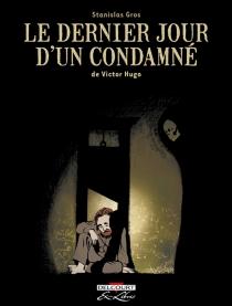 Le dernier jour d'un condamné, de Victor Hugo - StanislasGros