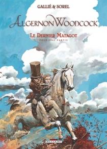 Algernon Woodcock| Le dernier matagot - MathieuGallié