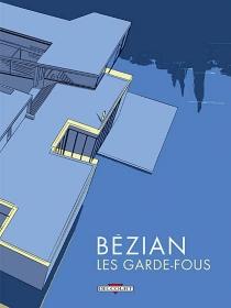 Les garde-fous - FrédéricBézian