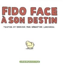 Fido face à son destin - SébastienLumineau