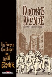 Dropsie Avenue : biographie d'une rue du Bronx - WillEisner