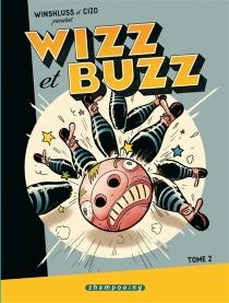 Winshluss et Cizo présentent Wizz et Buzz - Cizo