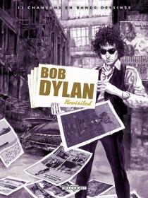 Bob Dylan revisited : 13 chansons en bande dessinée -