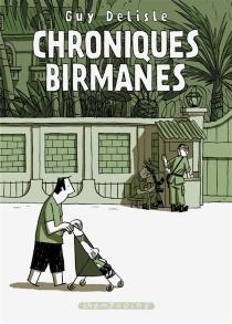 Chroniques birmanes : récit complet - GuyDelisle