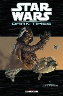 Star Wars : Dark times - Michael John Harrison