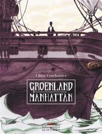 Groenland Manhattan - ChloéCruchaudet